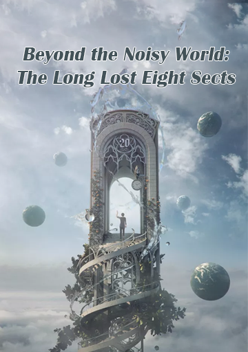 Beyond the Noisy World: The Long Lost Eight Sects