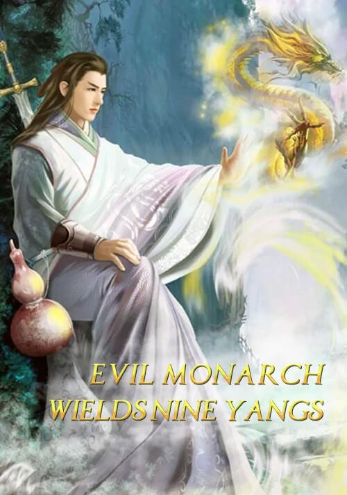 Evil Monarch Wields Nine Yangs