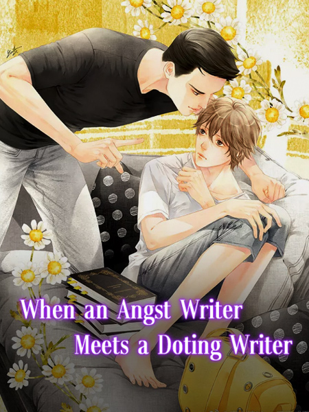 When an Angst Writer Meets a Doting Writer